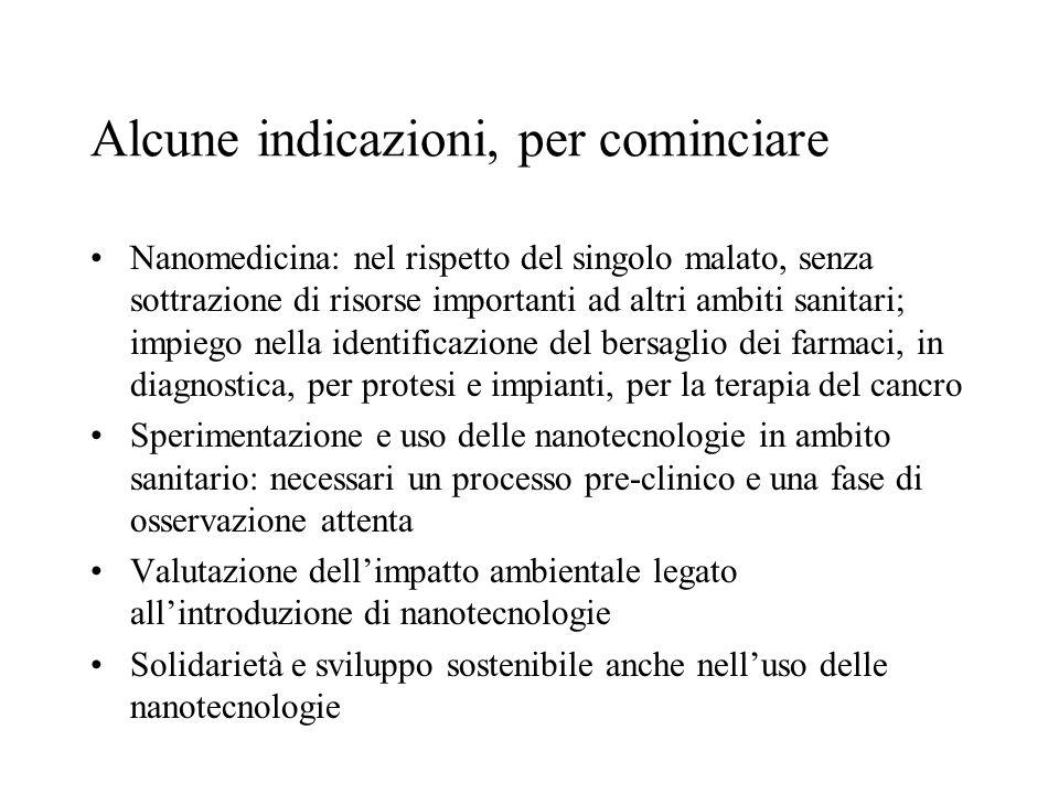Alcune indicazioni, per cominciare Nanomedicina: nel rispetto del singolo malato, senza sottrazione di risorse importanti ad altri ambiti sanitari; im