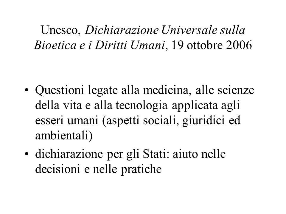 Unesco, Dichiarazione Universale sulla Bioetica e i Diritti Umani, 19 ottobre 2006 Questioni legate alla medicina, alle scienze della vita e alla tecn