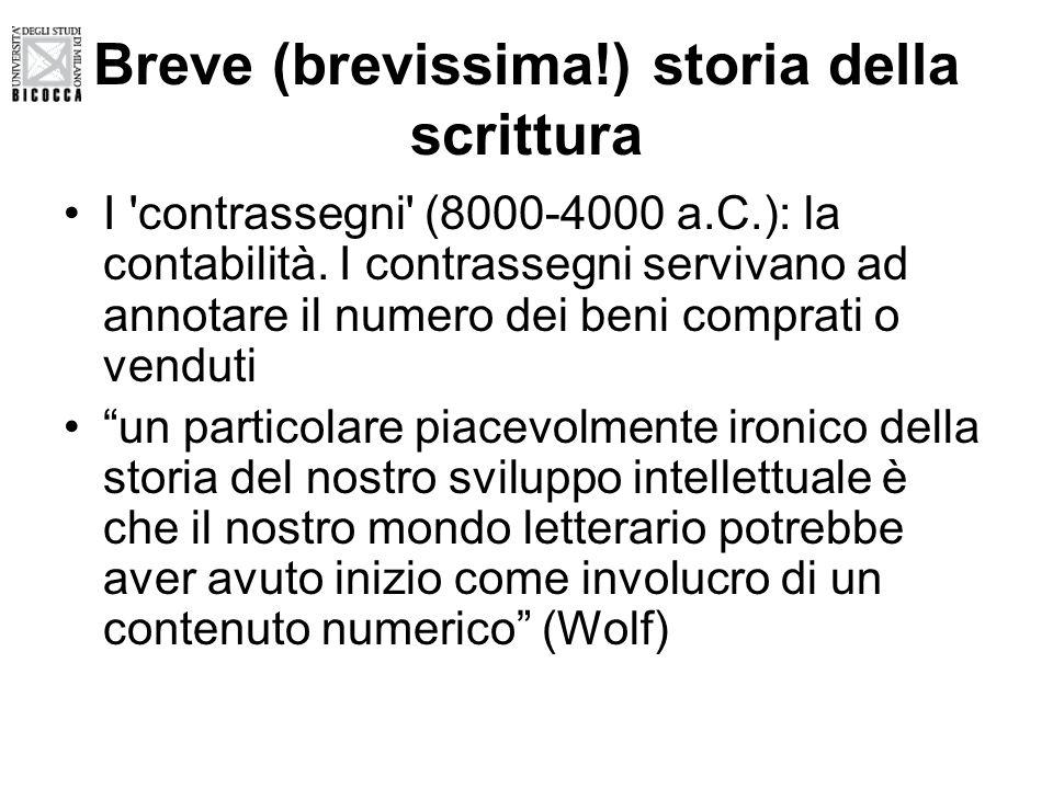 Breve (brevissima!) storia della scrittura I 'contrassegni' (8000-4000 a.C.): la contabilità. I contrassegni servivano ad annotare il numero dei beni