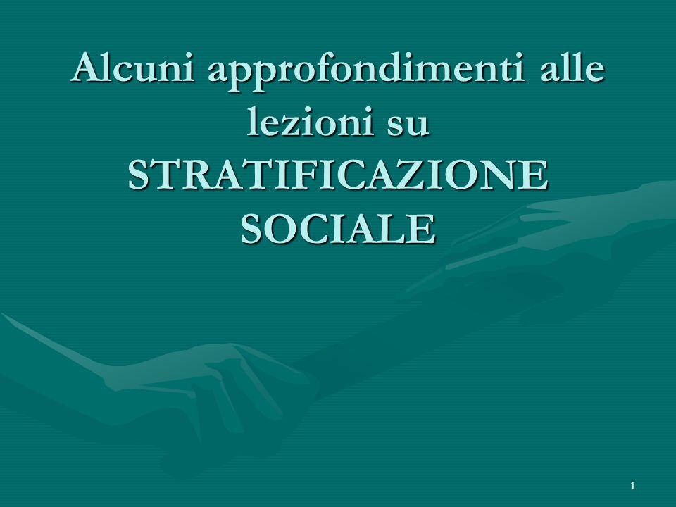 1 Alcuni approfondimenti alle lezioni su STRATIFICAZIONE SOCIALE