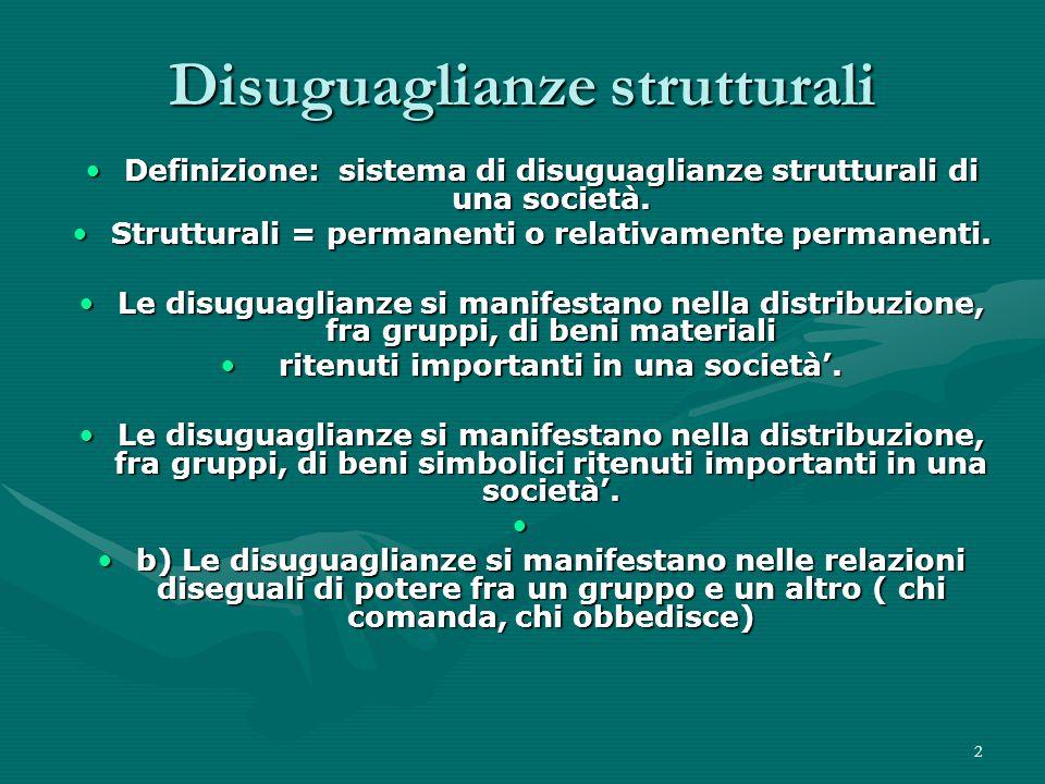 2 Disuguaglianze strutturali Definizione: sistema di disuguaglianze strutturali di una società.Definizione: sistema di disuguaglianze strutturali di una società.