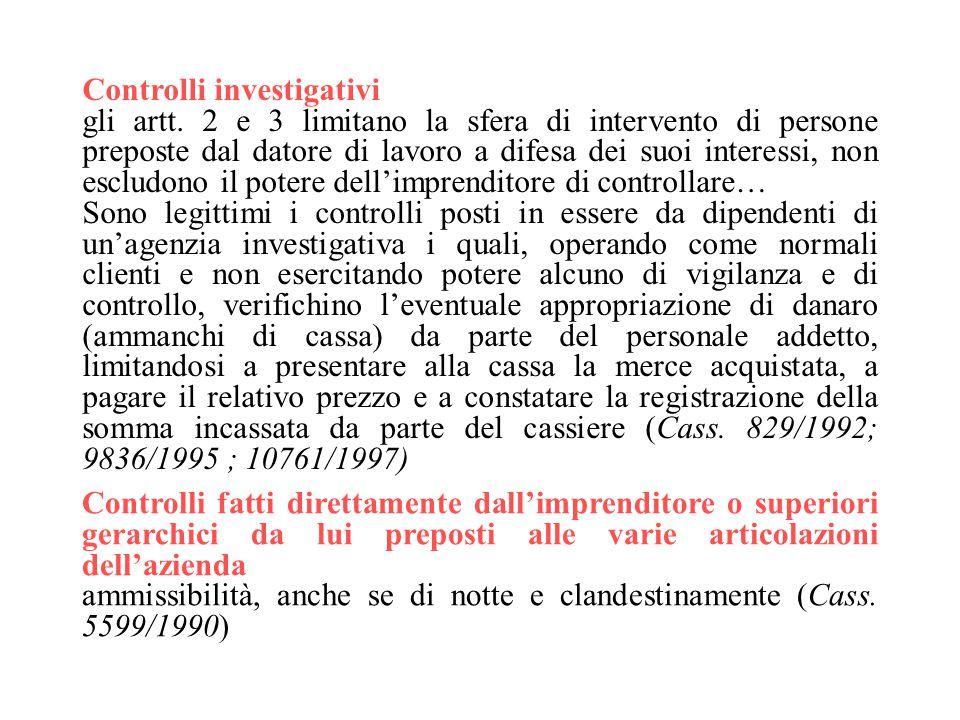 Controlli investigativi gli artt. 2 e 3 limitano la sfera di intervento di persone preposte dal datore di lavoro a difesa dei suoi interessi, non escl