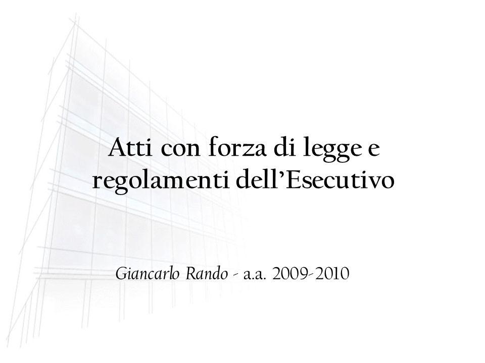 Atti con forza di legge e regolamenti dell'Esecutivo Giancarlo Rando - a.a. 2009-2010