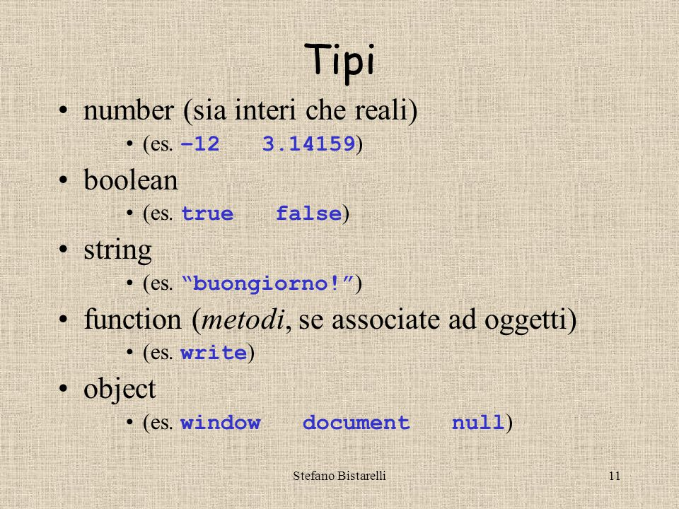 Stefano Bistarelli11 Tipi number (sia interi che reali) (es.