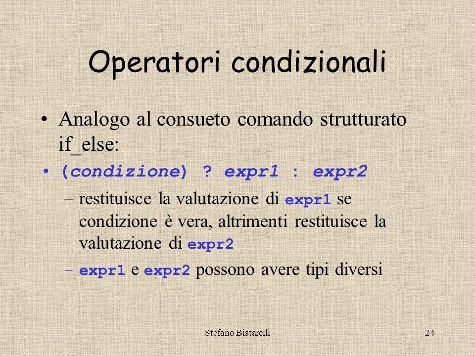 Stefano Bistarelli24 Operatori condizionali Analogo al consueto comando strutturato if_else: (condizione) .