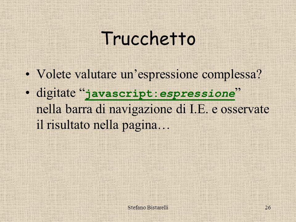 Stefano Bistarelli26 Trucchetto Volete valutare un'espressione complessa.