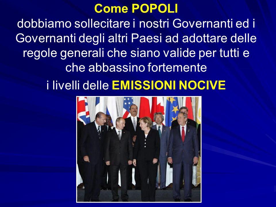 Come POPOLI dobbiamo sollecitare i nostri Governanti ed i Governanti degli altri Paesi ad adottare delle regole generali che siano valide per tutti e
