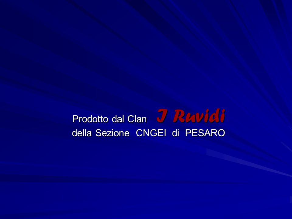 Prodotto dal Clan I Ruvidi della Sezione CNGEI di PESARO