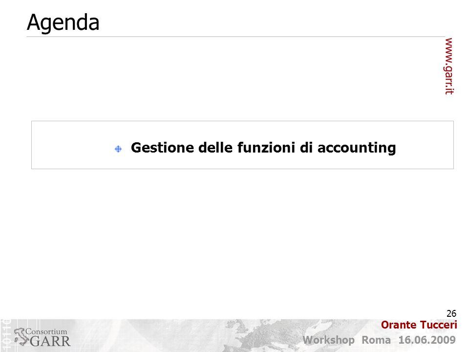 26 Workshop Roma 16.06.2009 Orante Tucceri Gestione delle funzioni di accounting Agenda