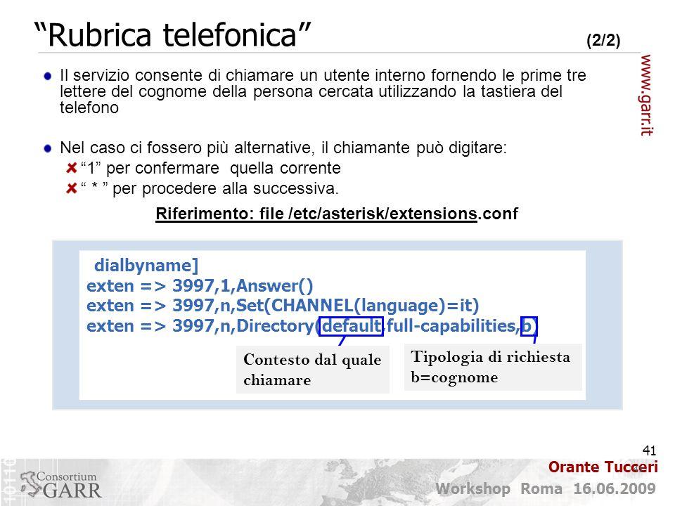 41 Workshop Roma 16.06.2009 Orante Tucceri Il servizio consente di chiamare un utente interno fornendo le prime tre lettere del cognome della persona