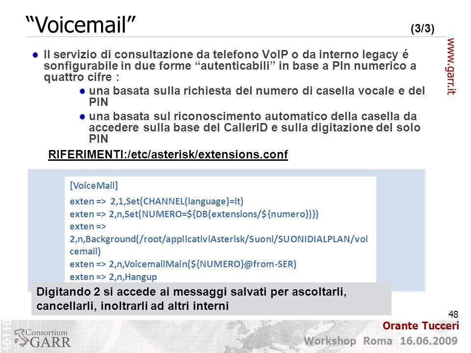 """48 Workshop Roma 16.06.2009 Orante Tucceri Il servizio di consultazione da telefono VoIP o da interno legacy é sonfigurabile in due forme """"autenticabi"""