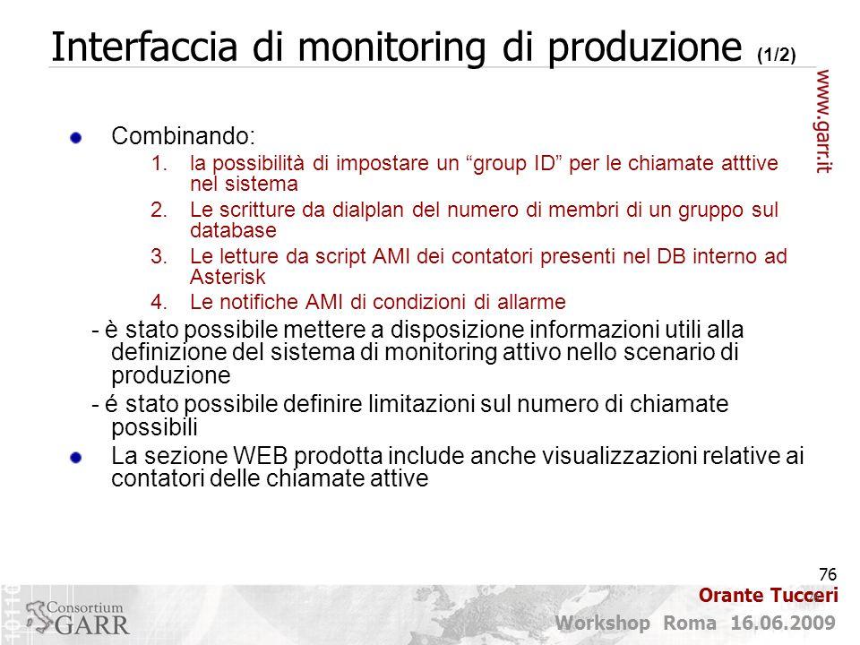 """76 Workshop Roma 16.06.2009 Orante Tucceri Combinando: 1.la possibilità di impostare un """"group ID"""" per le chiamate atttive nel sistema 2.Le scritture"""