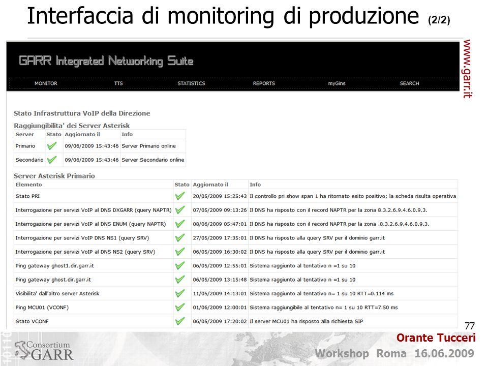 77 Workshop Roma 16.06.2009 Orante Tucceri Interfaccia di monitoring di produzione (2/2)