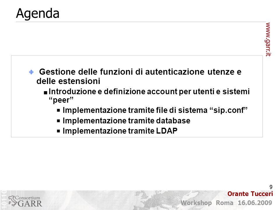 9 Workshop Roma 16.06.2009 Orante Tucceri Gestione delle funzioni di autenticazione utenze e delle estensioni Introduzione e definizione account per u