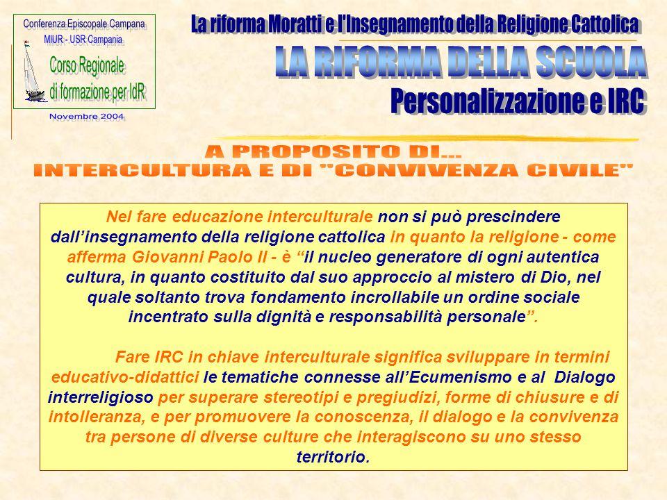 Nel fare educazione interculturale non si può prescindere dall'insegnamento della religione cattolica in quanto la religione - come afferma Giovanni P