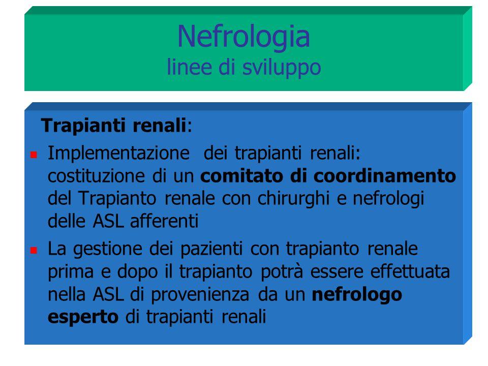 Trapianti renali: Implementazione dei trapianti renali: costituzione di un comitato di coordinamento del Trapianto renale con chirurghi e nefrologi de