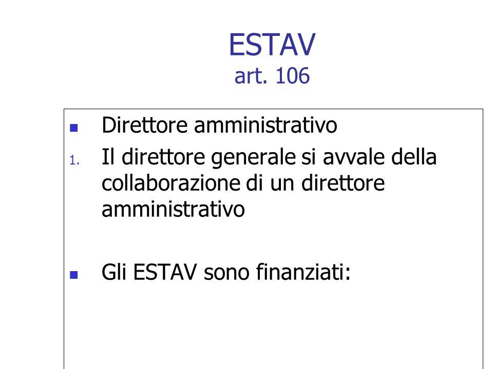 Direttore amministrativo 1. Il direttore generale si avvale della collaborazione di un direttore amministrativo Gli ESTAV sono finanziati: ESTAV art.