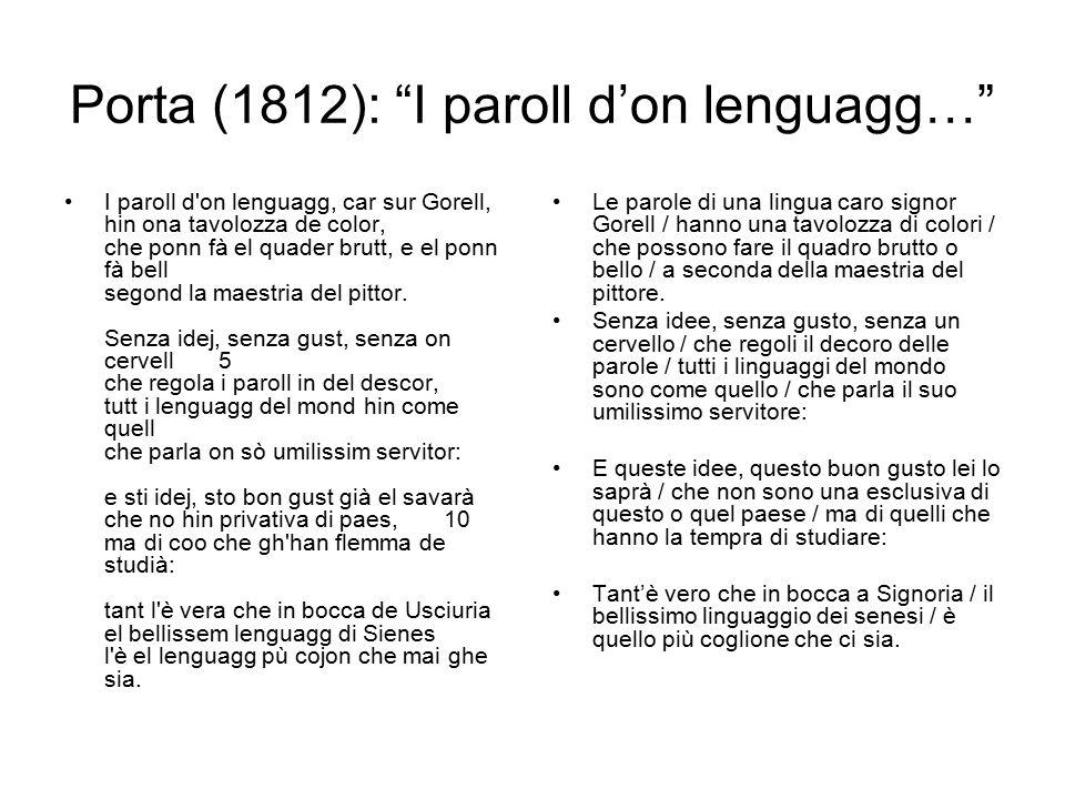 Porta (1812): I paroll d'on lenguagg… I paroll d on lenguagg, car sur Gorell, hin ona tavolozza de color, che ponn fà el quader brutt, e el ponn fà bell segond la maestria del pittor.