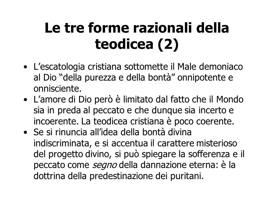 """Le tre forme razionali della teodicea (2) L'escatologia cristiana sottomette il Male demoniaco al Dio """"della purezza e della bontà"""" onnipotente e onni"""