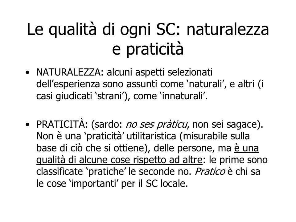 Le qualità di ogni SC: naturalezza e praticità NATURALEZZA: alcuni aspetti selezionati dell'esperienza sono assunti come 'naturali', e altri (i casi g