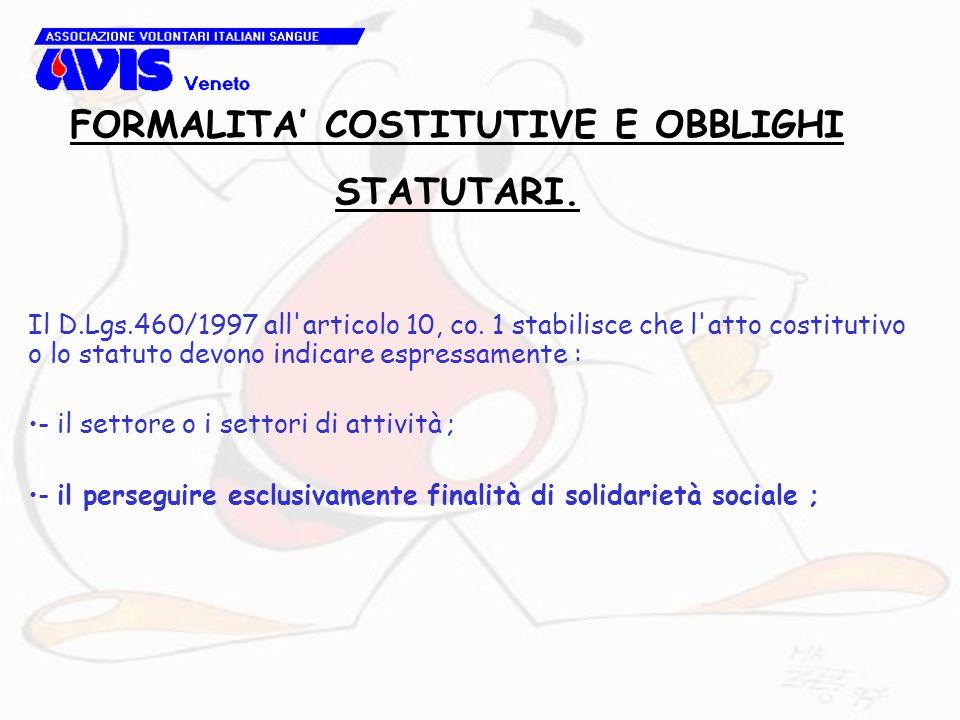 Il D.Lgs.460/1997 all'articolo 10, co. 1 stabilisce che l'atto costitutivo o lo statuto devono indicare espressamente : - il settore o i settori di at