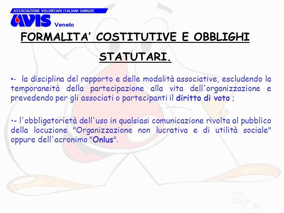 - la disciplina del rapporto e delle modalità associative, escludendo la temporaneità della partecipazione alla vita dell'organizzazione e prevedendo