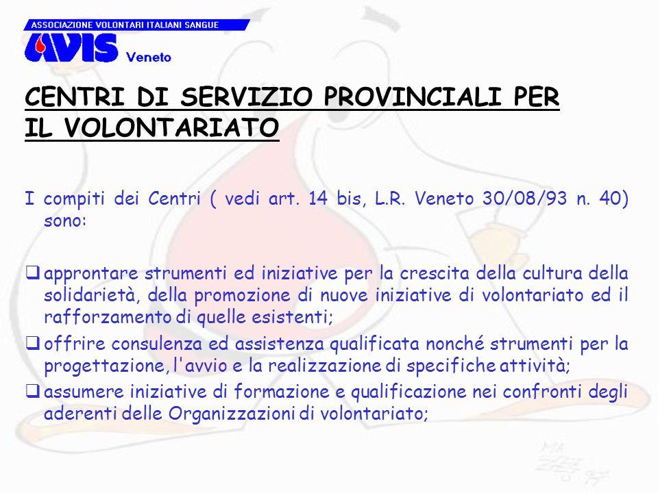 I compiti dei Centri ( vedi art. 14 bis, L.R. Veneto 30/08/93 n. 40) sono:  approntare strumenti ed iniziative per la crescita della cultura della so