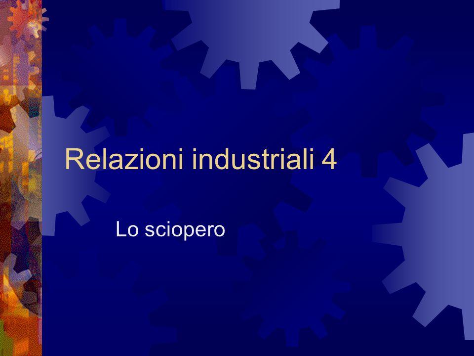 Relazioni industriali 4 Lo sciopero