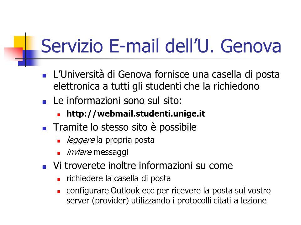 Servizio E-mail dell'U. Genova L'Università di Genova fornisce una casella di posta elettronica a tutti gli studenti che la richiedono Le informazioni