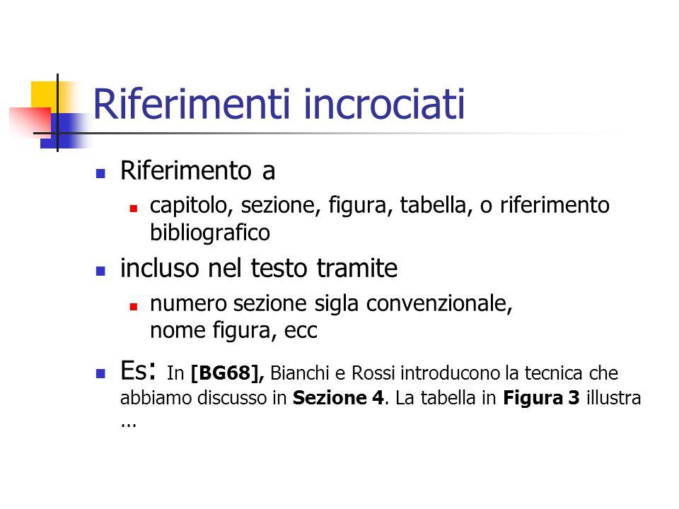 Riferimenti incrociati Riferimento a capitolo, sezione, figura, tabella, o riferimento bibliografico incluso nel testo tramite numero sezione sigla co