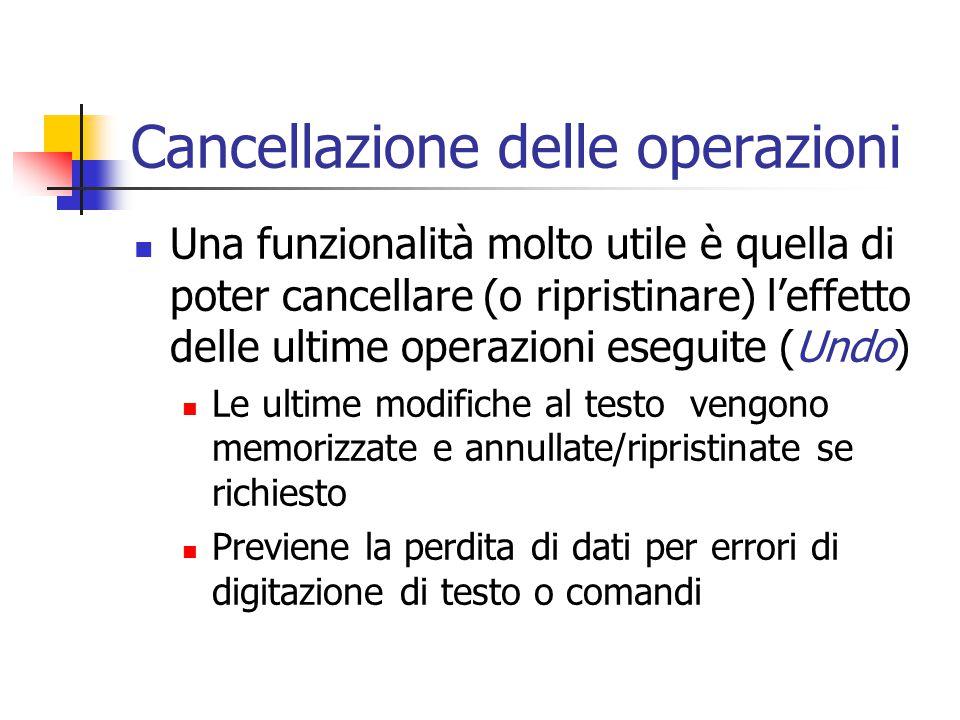 Cancellazione delle operazioni Una funzionalità molto utile è quella di poter cancellare (o ripristinare) l'effetto delle ultime operazioni eseguite (