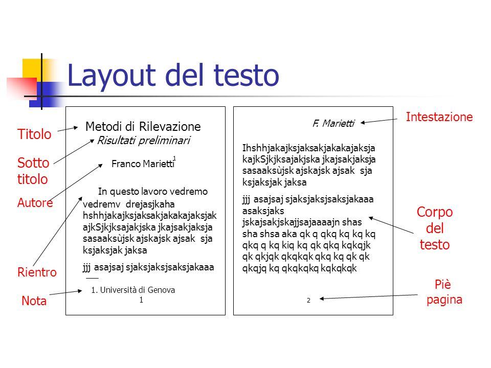 Layout del testo Metodi di Rilevazione Risultati preliminari Franco Marietti In questo lavoro vedremo vedremv drejasjkaha hshhjakajksjaksakjakakajaksj