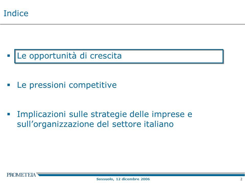 2  Le opportunità di crescita  Le pressioni competitive  Implicazioni sulle strategie delle imprese e sull'organizzazione del settore italiano Indi