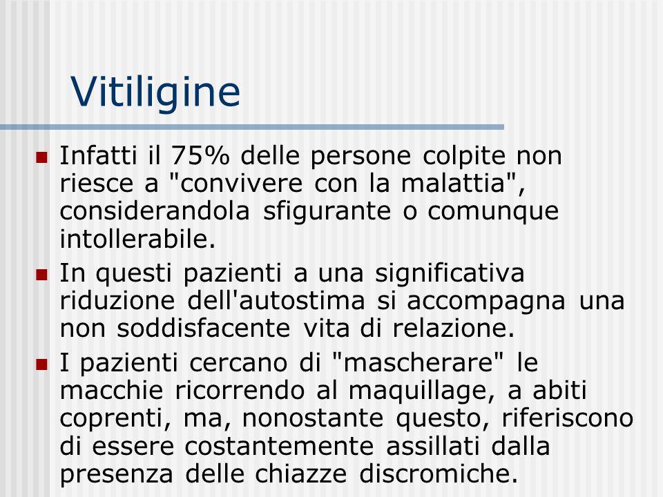 Vitiligine Considerata generalmente un problema cosmetico e di minima importanza per la salute, in realtà la vitiligine risulta spesso associata ad al
