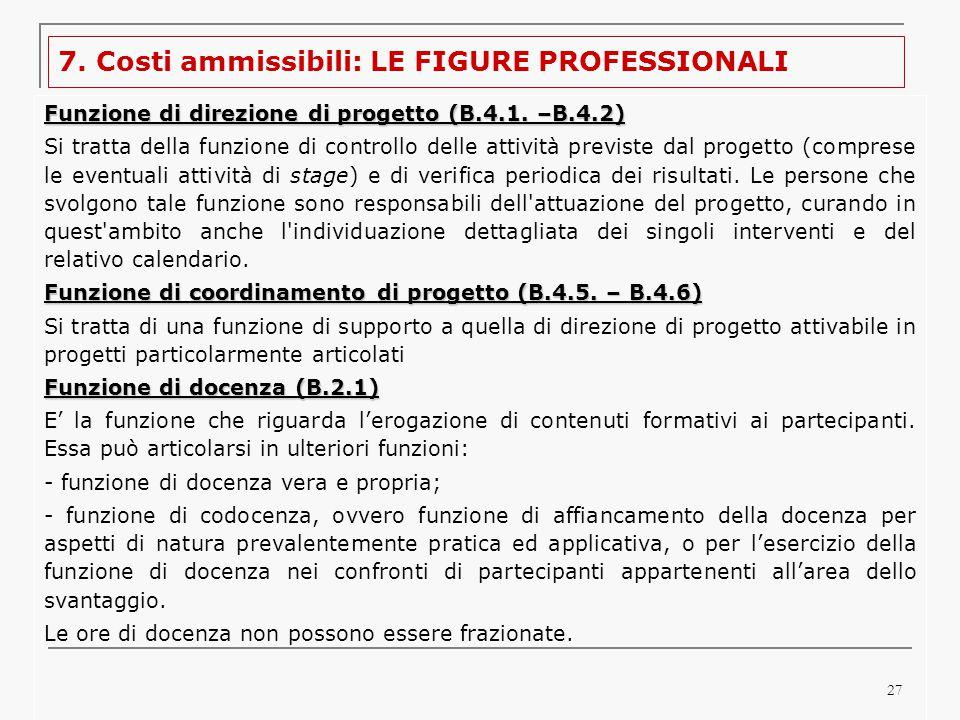 27 7. Costi ammissibili: LE FIGURE PROFESSIONALI Funzione di direzione di progetto (B.4.1.
