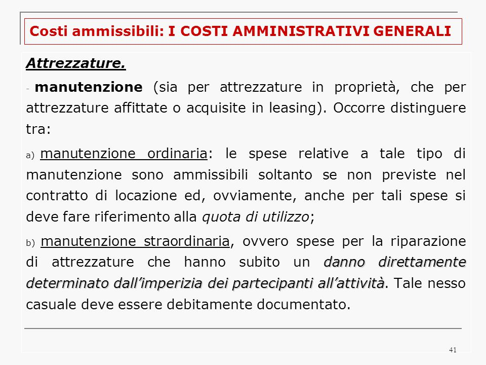 41 Costi ammissibili: I COSTI AMMINISTRATIVI GENERALI Attrezzature.