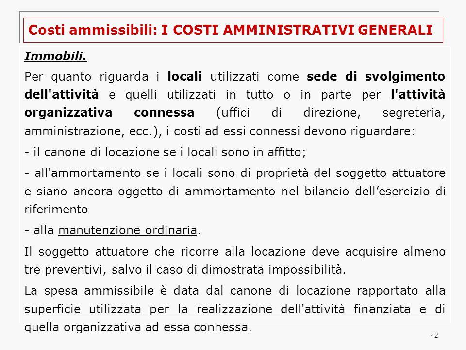 42 Costi ammissibili: I COSTI AMMINISTRATIVI GENERALI Immobili.