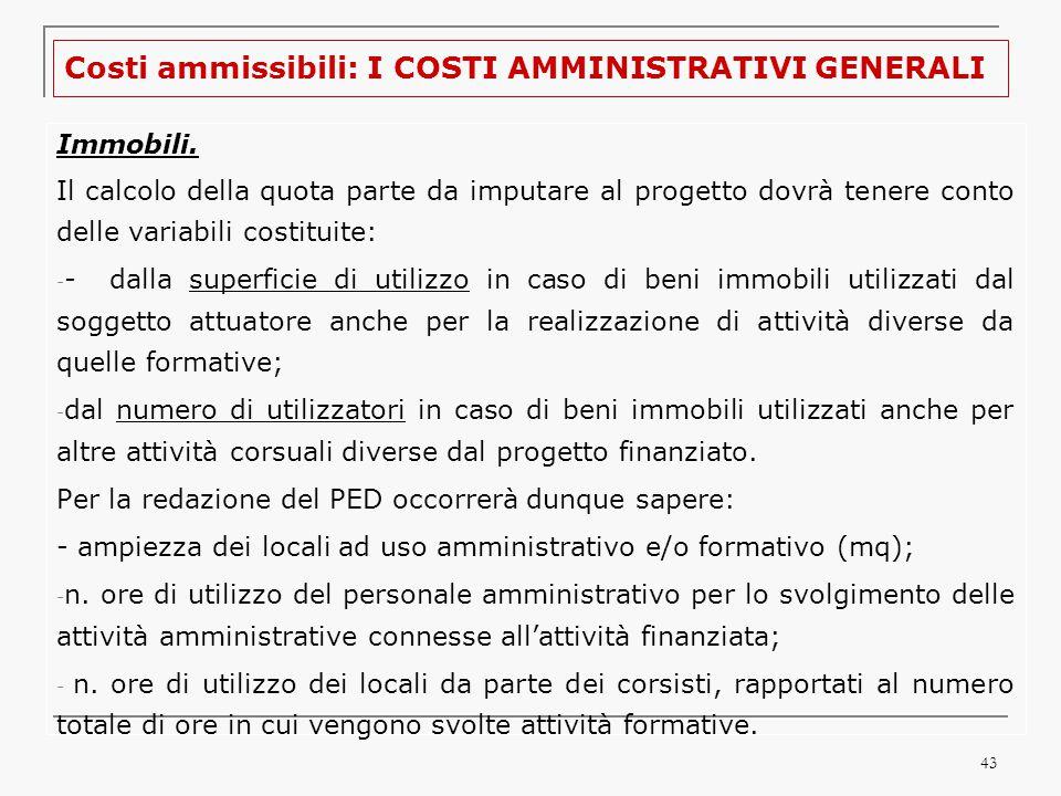 43 Costi ammissibili: I COSTI AMMINISTRATIVI GENERALI Immobili.