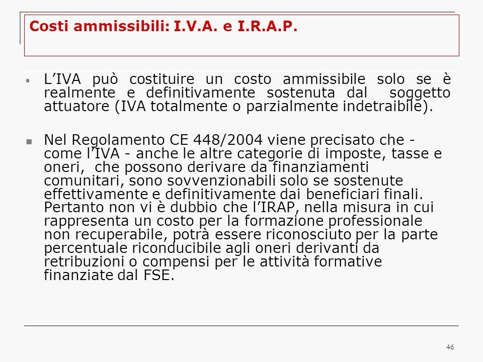 46 Costi ammissibili: I.V.A. e I.R.A.P.