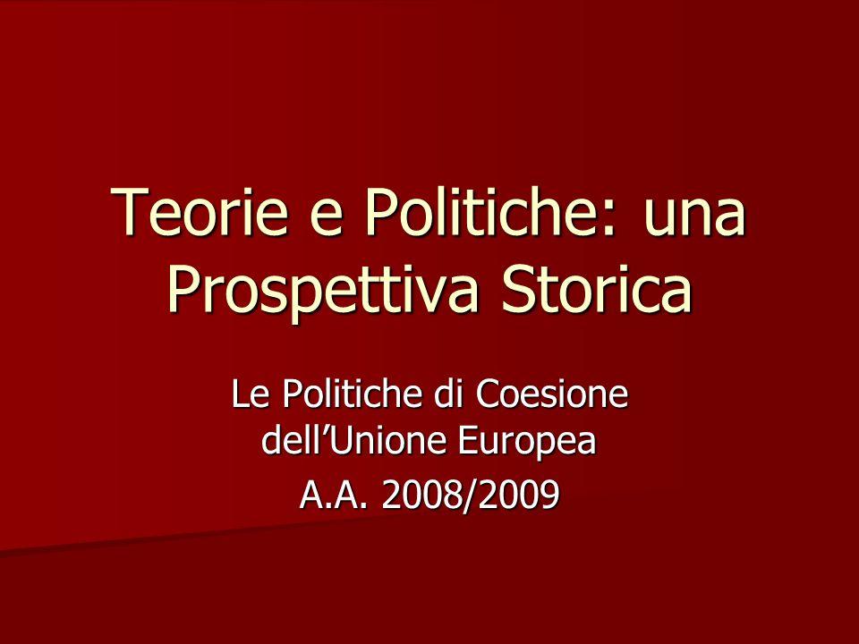 Teorie e Politiche: una Prospettiva Storica Le Politiche di Coesione dell'Unione Europea A.A.