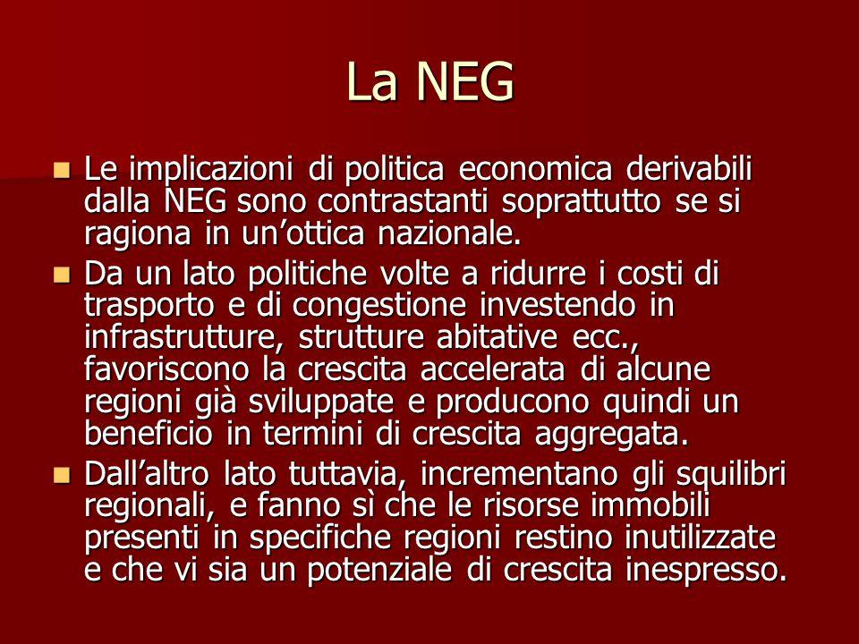 La NEG Le implicazioni di politica economica derivabili dalla NEG sono contrastanti soprattutto se si ragiona in un'ottica nazionale.