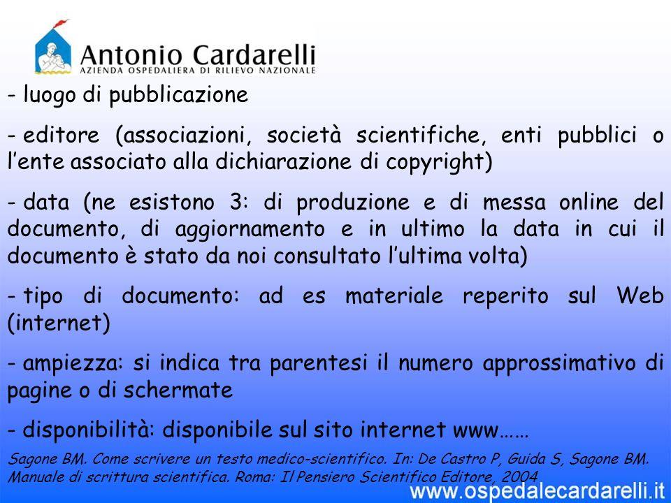 - luogo di pubblicazione - editore (associazioni, società scientifiche, enti pubblici o l'ente associato alla dichiarazione di copyright) - data (ne e