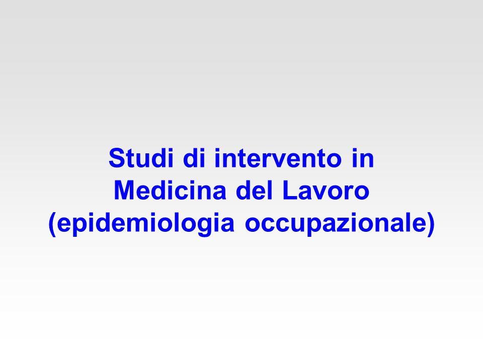 Studi di intervento in Medicina del Lavoro (epidemiologia occupazionale)