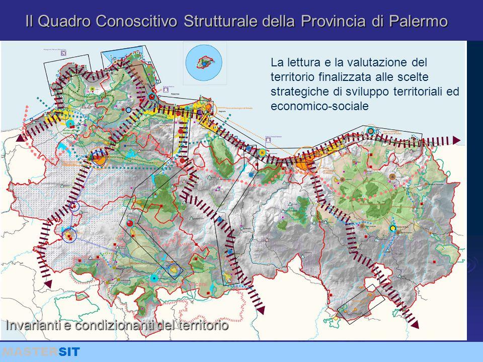 MASTERSIT Il Quadro Conoscitivo Strutturale della Provincia di Palermo Invarianti e condizionanti del territorio La lettura e la valutazione del terri