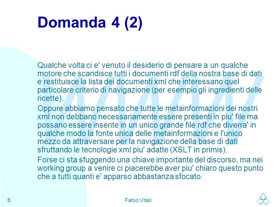 WWW Fabio Vitali7 Esempio http://www.cs.unibo.it/~rossi/ltw/doc1.xml http://www.cs.unibo.it/~verdi/ltw/doc5.xml?style=http://www.cs.unibo.it/~ro ssi/ltw/style.xsl