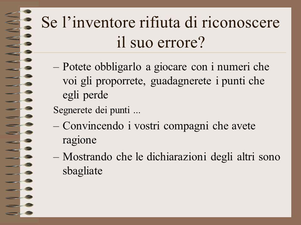 Se l'inventore rifiuta di riconoscere il suo errore.