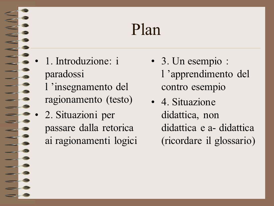 Plan 1. Introduzione: i paradossi l 'insegnamento del ragionamento (testo) 2.