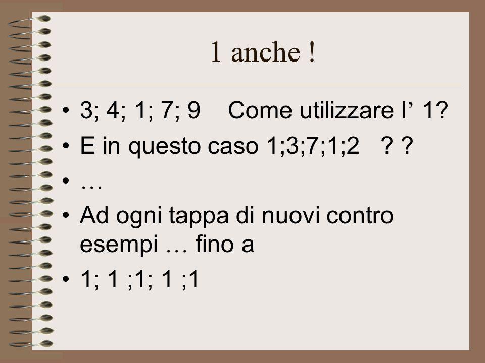 1 anche . 3; 4; 1; 7; 9 Come utilizzare l ' 1. E in questo caso 1;3;7;1;2 .