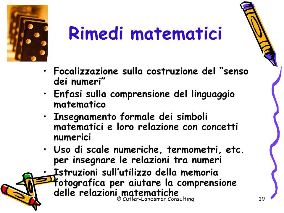 """19 Rimedi matematici Focalizzazione sulla costruzione del """"senso dei numeri"""" Enfasi sulla comprensione del linguaggio matematico Insegnamento formale"""