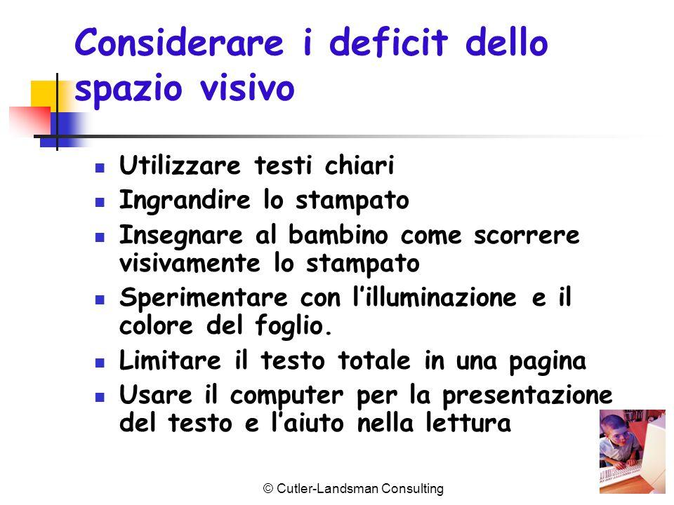 Considerare i deficit dello spazio visivo Utilizzare testi chiari Ingrandire lo stampato Insegnare al bambino come scorrere visivamente lo stampato Sp
